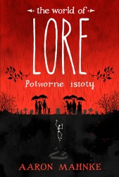 Lore. Potworne istoty (2018) - okładka
