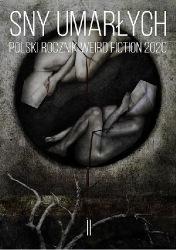 Sny umarłych: Polski rocznik weird fiction 2020 (2020) - okładka