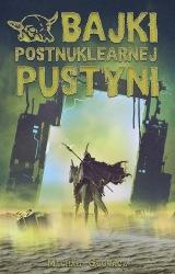 Bajki postnuklearnej pustyni (2021) - okładka