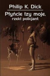 Płyńcie łzy moje, rzekł policjant (2013) - okładka