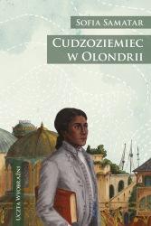 Cudzoziemiec w Olondrii, czyli kompletny pamiętnik mistyka Jevicka z Tyomu (2014) - okładka