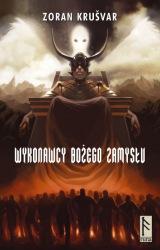 Wykonawcy Bożego Zamysłu (2009) - okładka