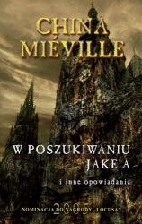 W poszukiwaniu Jake'a i inne opowiadania (2010) - okładka