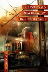 Dom derwiszy • Dni Cyberabadu (2011) - okładka